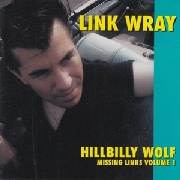WRAY, LINK - MISSING LINKS, VOL. 1: HILLBILLY WOLF