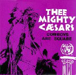 MIGHTY CAESARS - COWBOYS ARE SQUARE/AIN'T GOT NONE