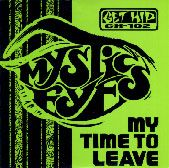 MYSTIC EYES - MY TIME TO LEAVE/FROM ABOVE