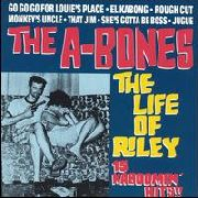 A-BONES - THE LIFE OF RILEY