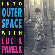 PAMELA, LUCIA - INTO OUTER SPACE WITH