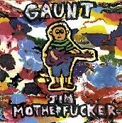 GAUNT - JIM MOTHERFUCKER/SPINE