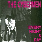CYBERMEN - EVERY NIGHT AND DAY