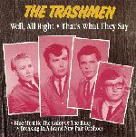 TRASHMEN - WELL, ALL RIGHT + 3
