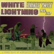 WHITE LIGHTNING - STRIKES TWICE 1968-1969