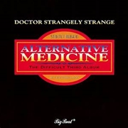 DR. STRANGELY STRANGE - ALTERNATIVE MEDICINE