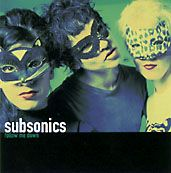 SUBSONICS - FOLLOW ME DOWN