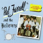 FARRELL, PAT -& THE BELIEVERS- - EASTERN PA ROCK LEGENDS 1966-1968
