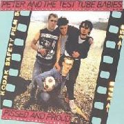 PETER & THE TEST TUBE BABIES - PISSED & PROUD (2CD)