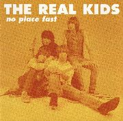 REAL KIDS - NO PLACE FAST