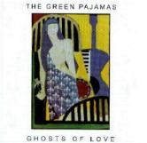 GREEN PAJAMAS - GHOSTS OF LOVE