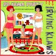 IRVING KLAWS - PAJAMA PARTY WITH