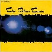 BLUES TRAIN - BLUES TRAIN