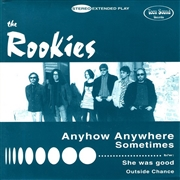 ROOKIES - ANYHOW ANYWHERE/OUTSIDE CHANCE