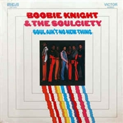 KNIGHT, BOOBIE -& THE SOULCIETY- - SOUL AIN'T NO NEW THING