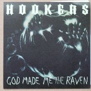 HOOKERS - GOD MADE ME THE RAVEN