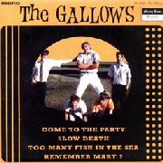 GALLOWS (60S) - COME TO THE PARTY