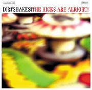 "DIRTSHAKES - THE KICKS ARE ALRIGHT! (10"")"
