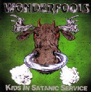 WONDERFOOLS - KIDS IN SATANIC SERVICE
