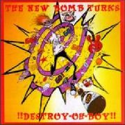 NEW BOMB TURKS - !!DESTROY-OH-BOY!!