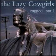 LAZY COWGIRLS - RAGGED SOUL