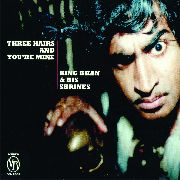 KING KHAN & HIS SHRINES - THREE HAIRS AND YOU'RE MINE
