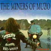 MINERS OF MUZO - MAKE MY DAY