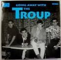 "TROUP - GOING AWAY WITH...(10"")"