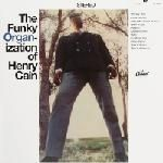 CAIN, HENRY - THE FUNKY ORGANIZATION OF HENRY CAIN