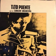 PUENTE, TITO - AND HIS CONCERT ORCHESTRA