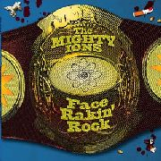 MIGHTY IONS - FACE RAKIN' ROCK