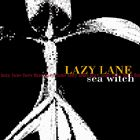 LAZY LANE - SEA WITCH EP