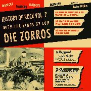 DIE ZORROS - HISTORY OF ROCK, VOL. 7