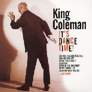 COLEMAN, KING - IT'S DANCE TIME!