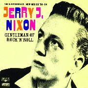 NIXON, JERRY J. - GENTLEMAN OF ROCK & ROLL