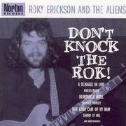 ERICKSON, ROKY -& THE ALIENS- - DON'T KNOCK THE ROK!