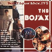 "BOJAX - DON'T LOOK BACK IT'S THE BOJAX (10"")"