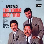 YOUNG-HOLT TRIO - WACK WACK