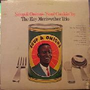 MERIWETHER, ROY -TRIO- - SOUP & ONIONS/SOUL COOKIN'
