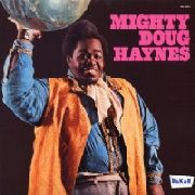 HAYNES, -MIGHTY- DOUG - MIGHTY DOUG HAYNES