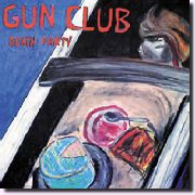 GUN CLUB - DEATH PARTY
