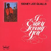 QUALLS, SIDNEY JOE - I ENJOY LOVING YOU