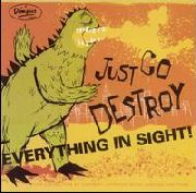 VARIOUS - JUST GO DESTROY EVERYTHING IN SIGHT!