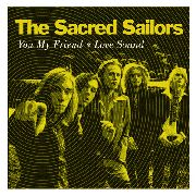 SACRED SAILORS - MY FRIEND/LOVE SOUND