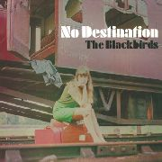 BLACKBIRDS - NO DESTINATION