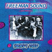 "FREEMAN SOUND & FRIENDS - HEAVY TRIP (+7"")"
