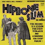 HIPBONE SLIM & THE KNEE TREMBLERS - HAVE KNEES WILL TREMBLE