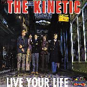 KINETIC (UK) - LIVE YOUR LIFE
