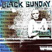 BLACK SUNDAY (USA) - TRONIC BLANC