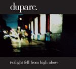 DUPARC - TWILIGHT FELL FROM ABOVE